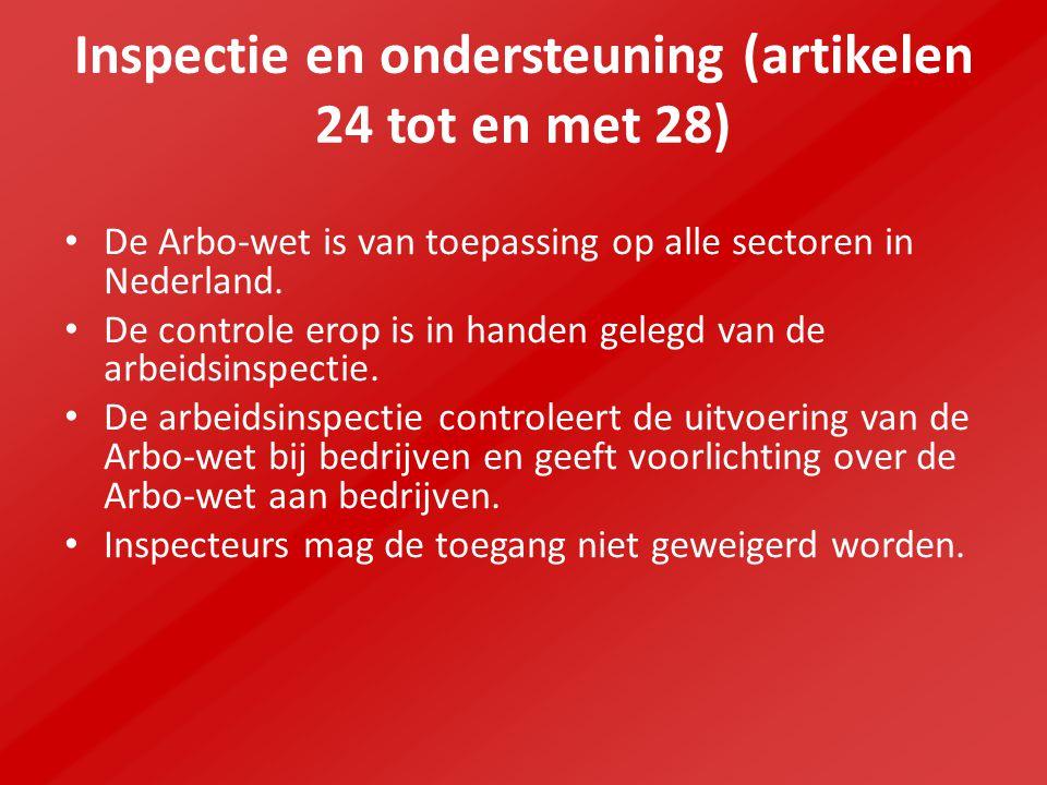 Inspectie en ondersteuning (artikelen 24 tot en met 28) De Arbo-wet is van toepassing op alle sectoren in Nederland.