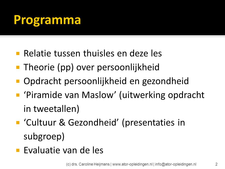  Relatie tussen thuisles en deze les  Theorie (pp) over persoonlijkheid  Opdracht persoonlijkheid en gezondheid  'Piramide van Maslow' (uitwerking