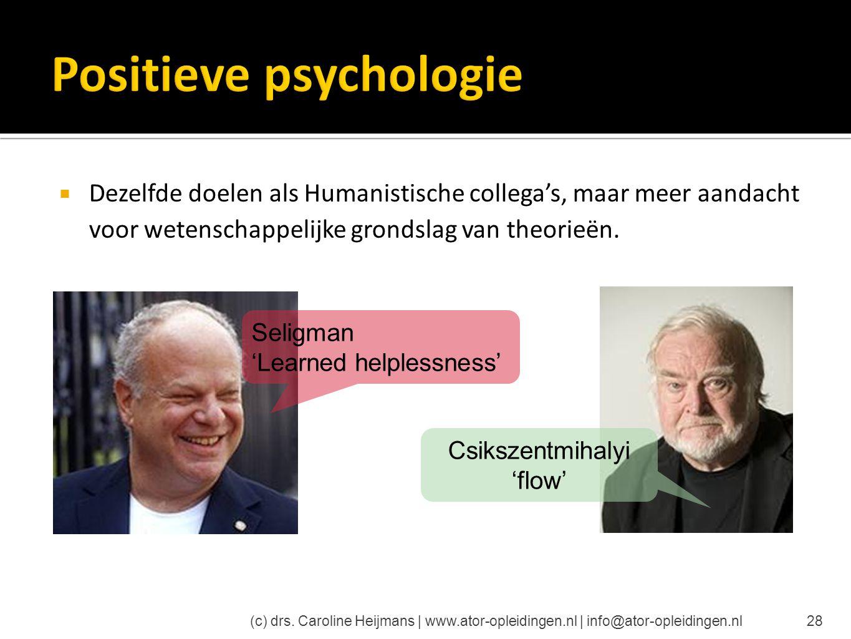  Dezelfde doelen als Humanistische collega's, maar meer aandacht voor wetenschappelijke grondslag van theorieën. (c) drs. Caroline Heijmans | www.ato