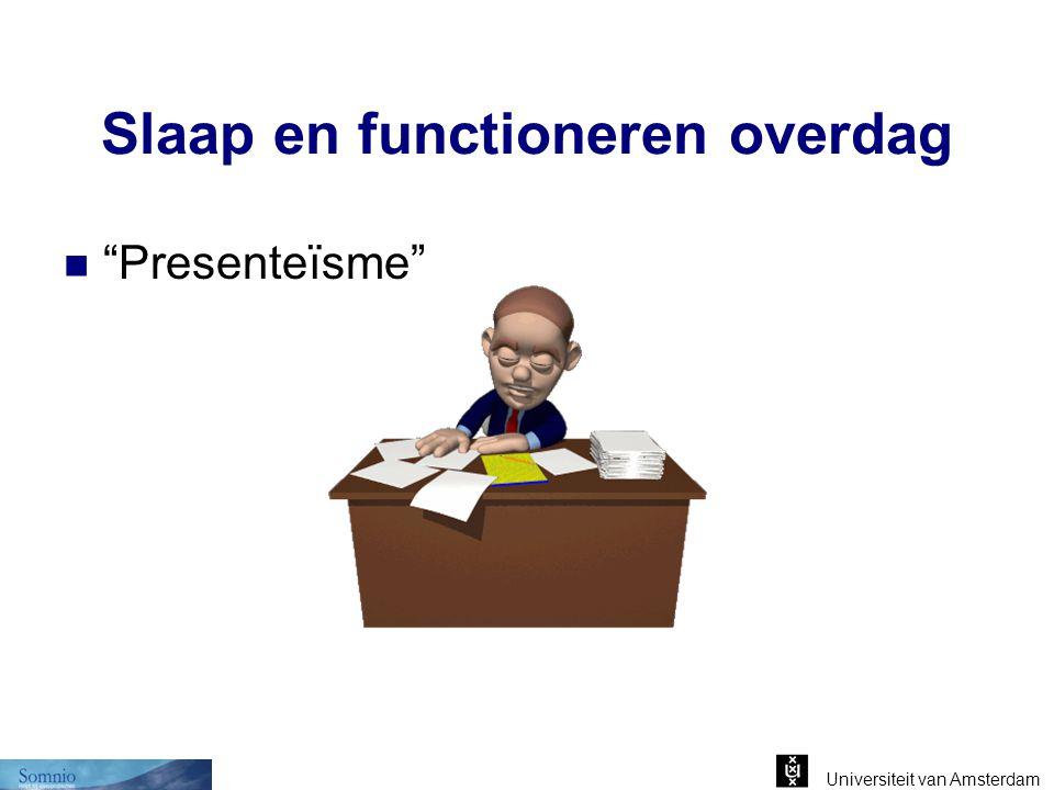"""Universiteit van Amsterdam Slaap en functioneren overdag """"Presenteïsme"""""""