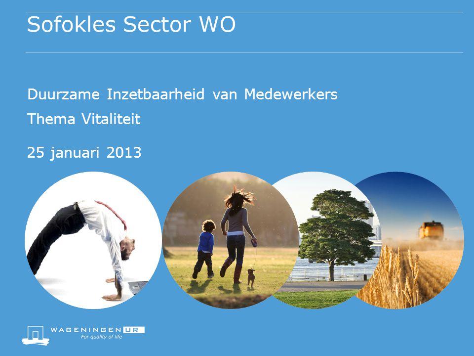 Sofokles Sector WO Duurzame Inzetbaarheid van Medewerkers Thema Vitaliteit 25 januari 2013