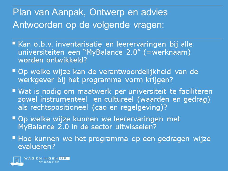 Plan van Aanpak, Ontwerp en advies Antwoorden op de volgende vragen:  Kan o.b.v.