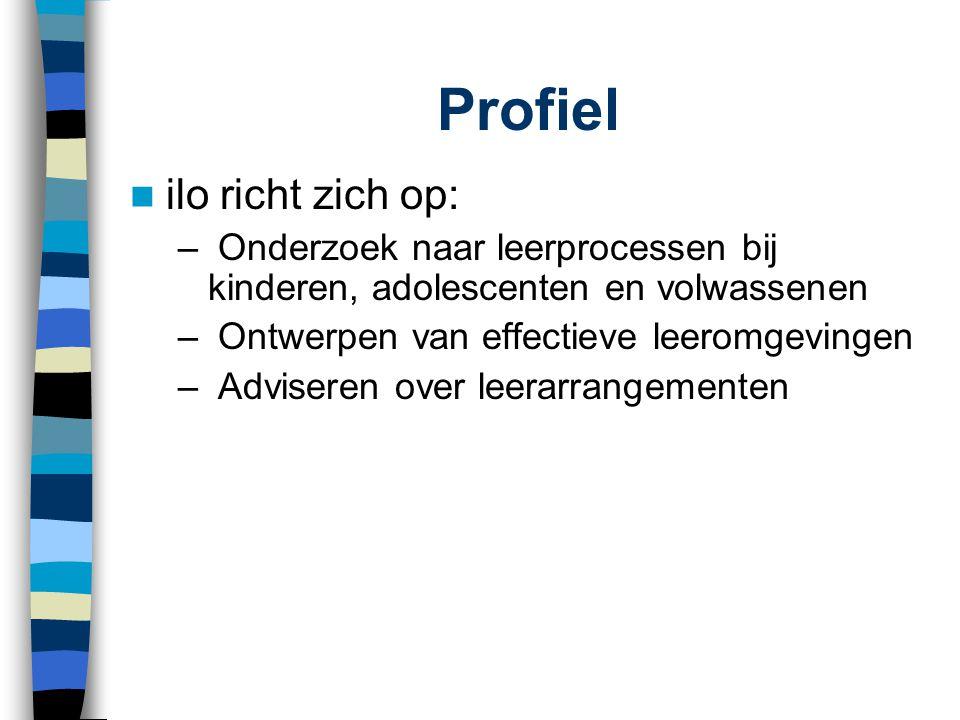 Profiel ilo richt zich op: – Onderzoek naar leerprocessen bij kinderen, adolescenten en volwassenen – Ontwerpen van effectieve leeromgevingen – Advise