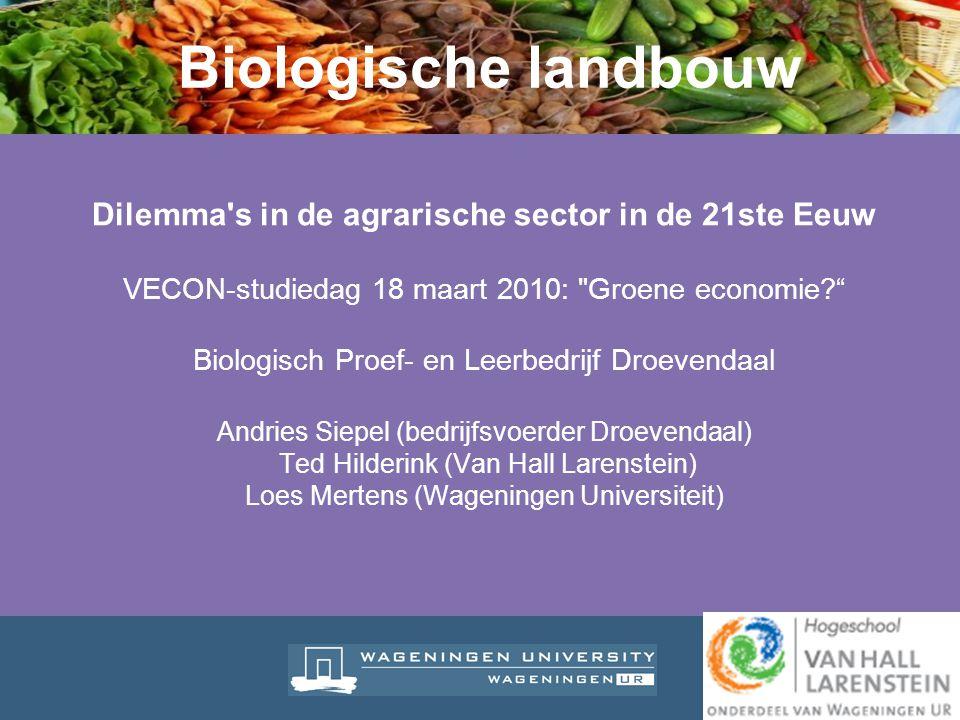 Dilemma's in de agrarische sector in de 21ste Eeuw VECON-studiedag 18 maart 2010: