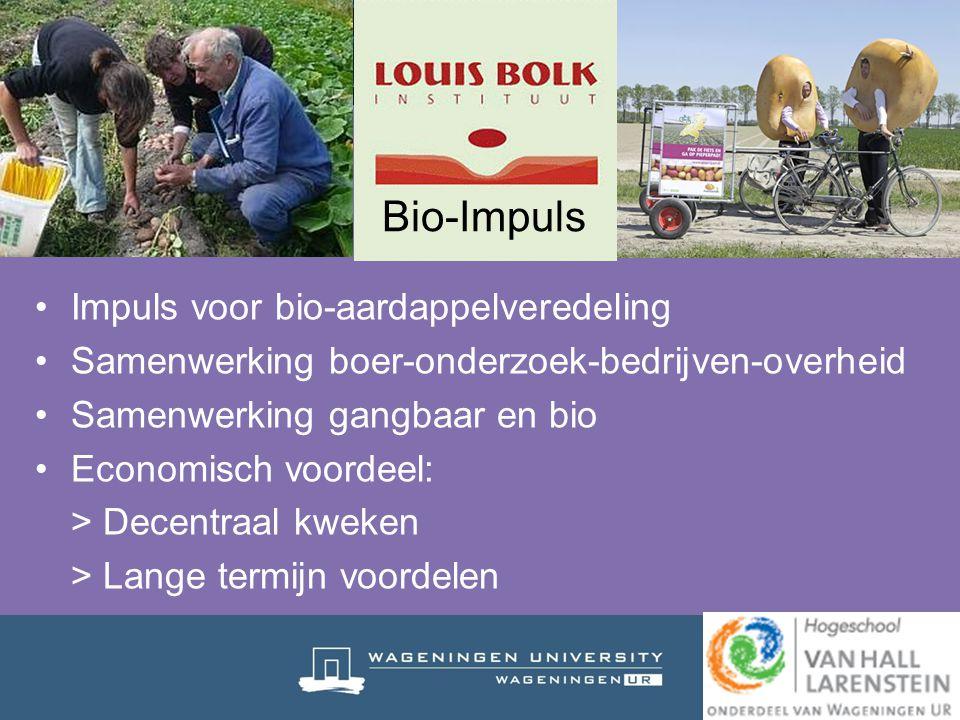 Impuls voor bio-aardappelveredeling Samenwerking boer-onderzoek-bedrijven-overheid Samenwerking gangbaar en bio Economisch voordeel: > Decentraal kwek