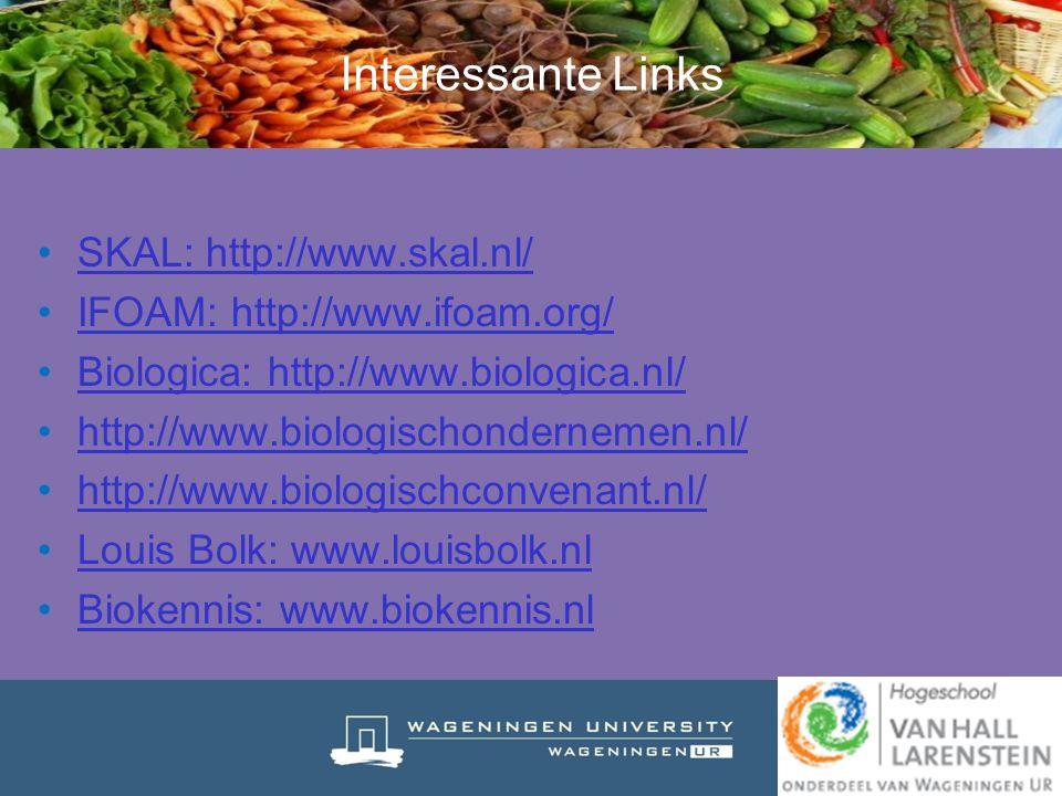 SKAL: http://www.skal.nl/ IFOAM: http://www.ifoam.org/ Biologica: http://www.biologica.nl/Biologica: http://www.biologica.nl/ http://www.biologischond