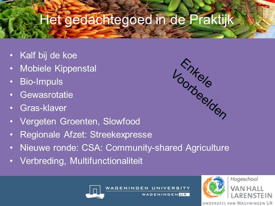Het gedachtegoed in de Praktijk Kalf bij de koe Mobiele Kippenstal Bio-Impuls Gewasrotatie Gras-klaver Vergeten Groenten, Slowfood Regionale Afzet: St