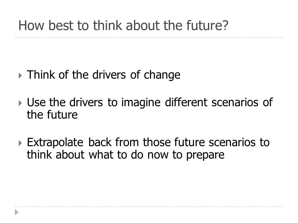 How best to think about the future.