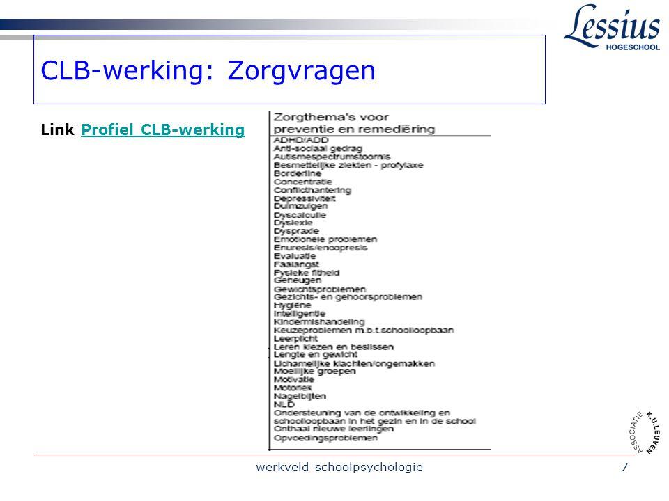 werkveld schoolpsychologie7 CLB-werking: Zorgvragen Link Profiel CLB-werkingProfiel CLB-werking