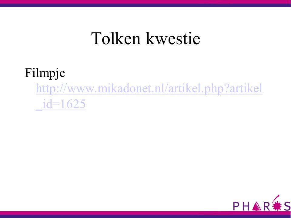 Tolken kwestie Filmpje http://www.mikadonet.nl/artikel.php artikel _id=1625 http://www.mikadonet.nl/artikel.php artikel _id=1625
