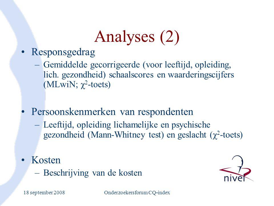 18 september 2008Onderzoekersforum CQ-index Analyses (2) Responsgedrag –Gemiddelde gecorrigeerde (voor leeftijd, opleiding, lich. gezondheid) schaalsc