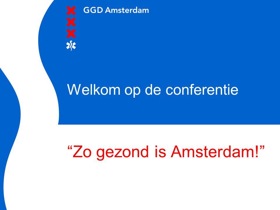 Welkom op de conferentie Zo gezond is Amsterdam!