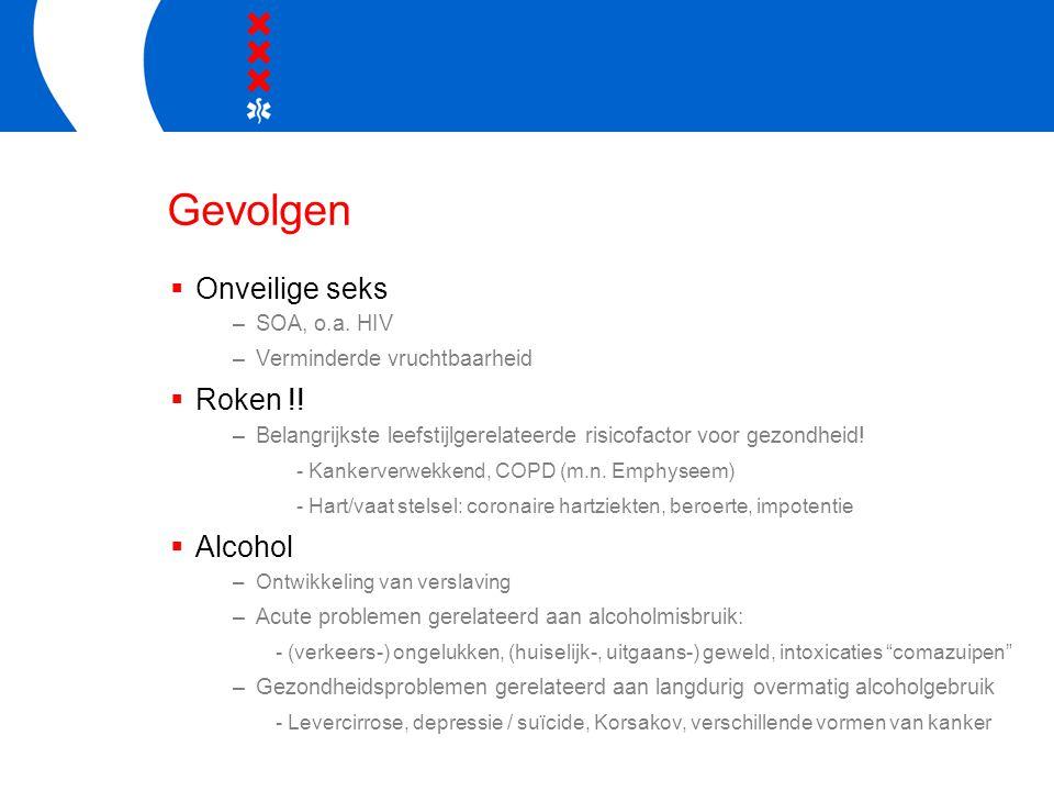Gevolgen  Onveilige seks –SOA, o.a. HIV –Verminderde vruchtbaarheid  Roken !.
