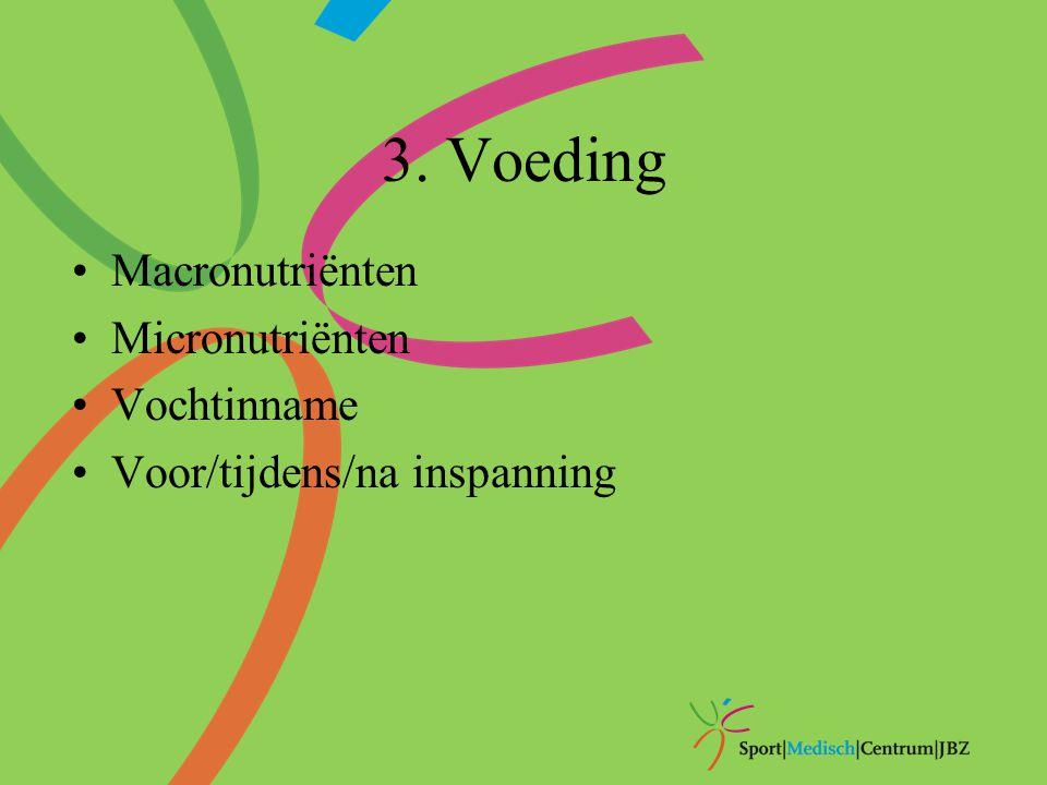 Macronutriënten Koolhydraten:55 -75% (4 gram/kg/dag + 2 g/kg/dg per uur intensieve sport) Eiwitten:10 -15% (1,4 - 2,2 gram/kg/dag) Vetten:15 -30% (1,4 - 2,2 gram/kg/dag) (Alcohol: 0 - 4%)