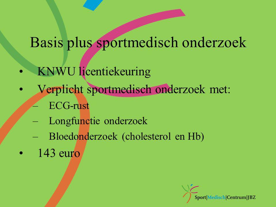 Basis plus sportmedisch onderzoek KNWU licentiekeuring Verplicht sportmedisch onderzoek met: –ECG-rust –Longfunctie onderzoek –Bloedonderzoek (cholest