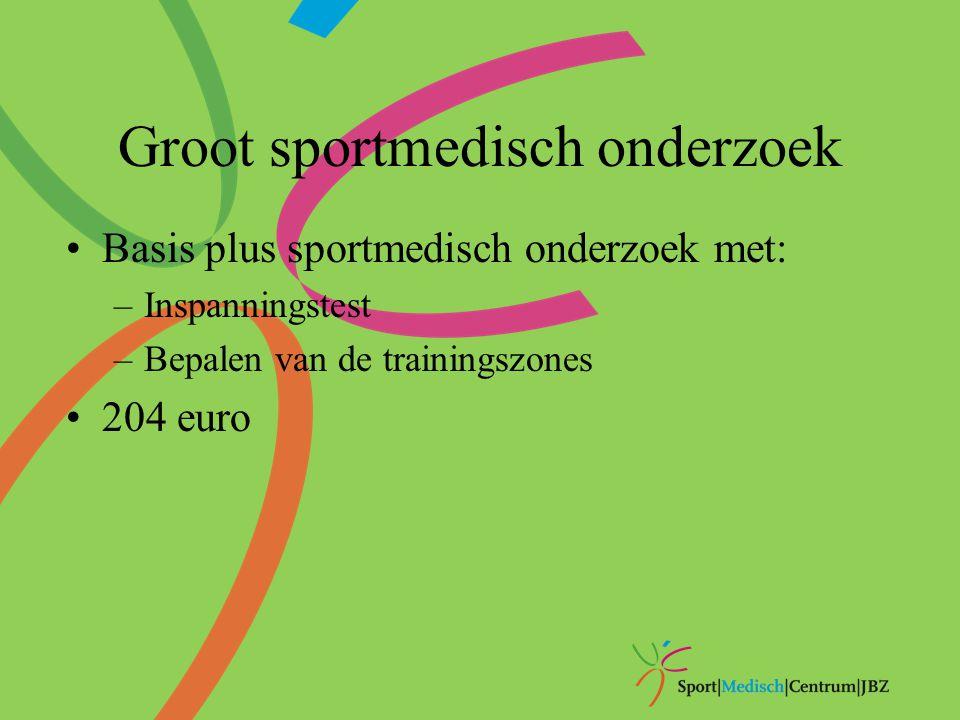 Uitgebreid sportmedisch onderzoek Topsportkeuring Groot sportmedisch onderzoek met: –Oxycon test (132 euro): een nauwkeurige bepaling van de trainingszones met sterkte/zwakte analyse 253 euro