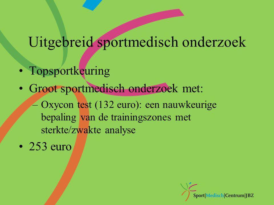 Uitgebreid sportmedisch onderzoek Topsportkeuring Groot sportmedisch onderzoek met: –Oxycon test (132 euro): een nauwkeurige bepaling van de trainings