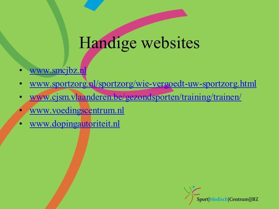 Handige websites www.smcjbz.nl www.sportzorg.nl/sportzorg/wie-vergoedt-uw-sportzorg.html www.cjsm.vlaanderen.be/gezondsporten/training/trainen/ www.vo
