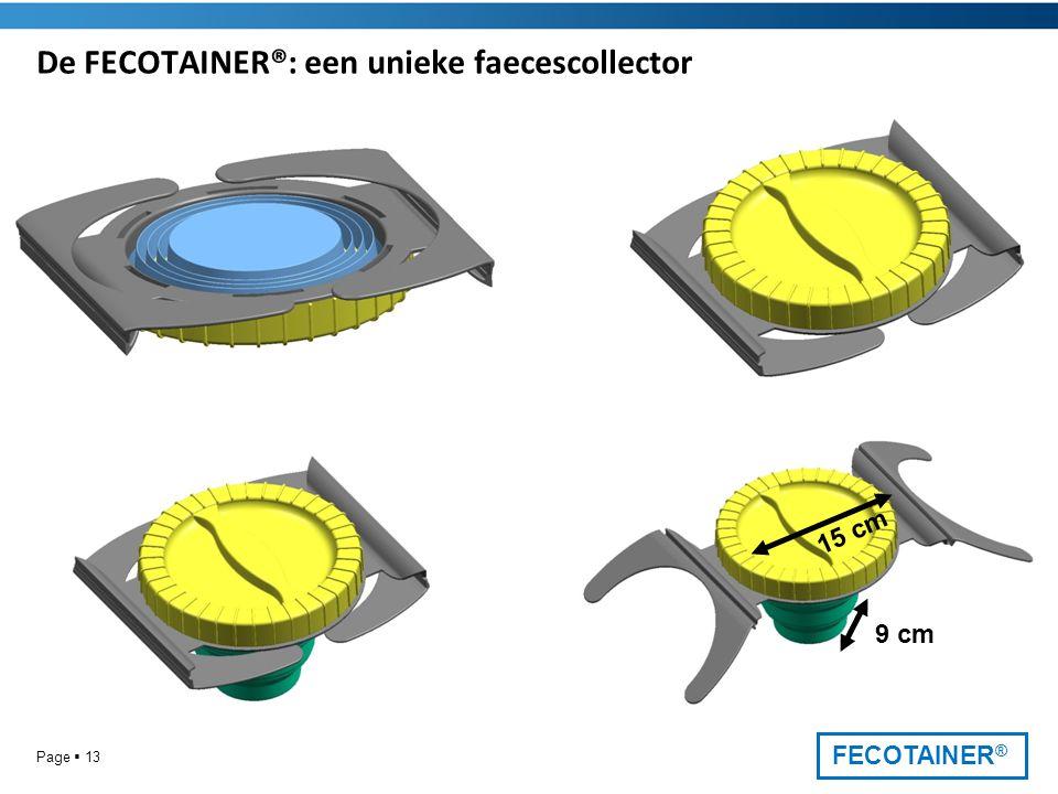 FECOTAINER ® De FECOTAINER®: een unieke faecescollector Page  13 15 cm 9 cm