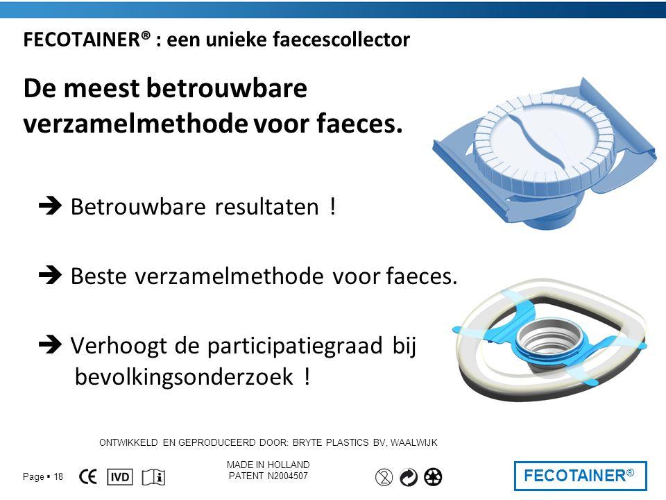FECOTAINER ® FECOTAINER® : een unieke faecescollector De meest betrouwbare verzamelmethode voor faeces.