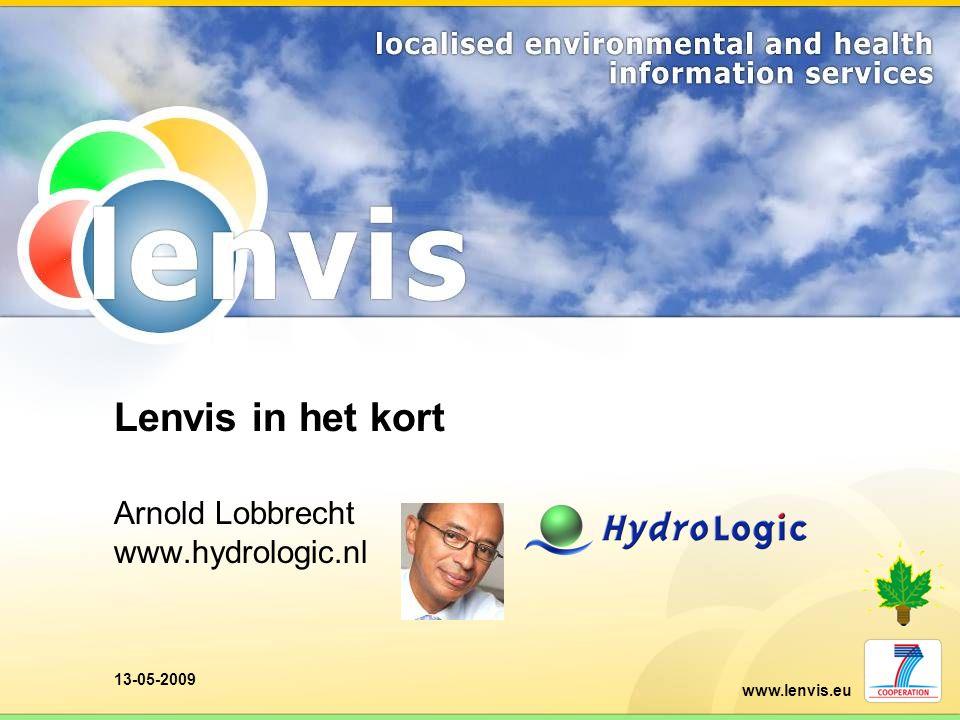 www.lenvis.eu 13-05-2009 Lenvis in het kort Arnold Lobbrecht www.hydrologic.nl