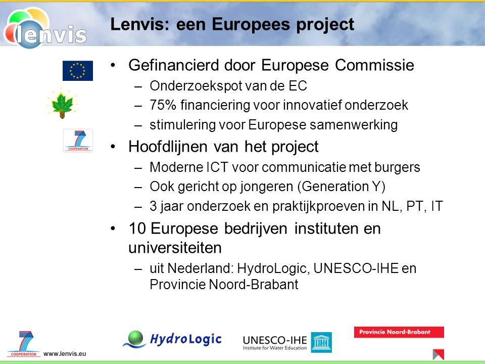 www.lenvis.eu Lenvis: een Europees project Gefinancierd door Europese Commissie –Onderzoekspot van de EC –75% financiering voor innovatief onderzoek –