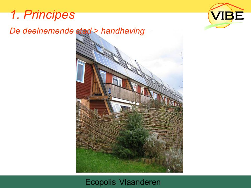 Ecopolis Vlaanderen Denemarken 1. Principes De deelnemende stad > handhaving