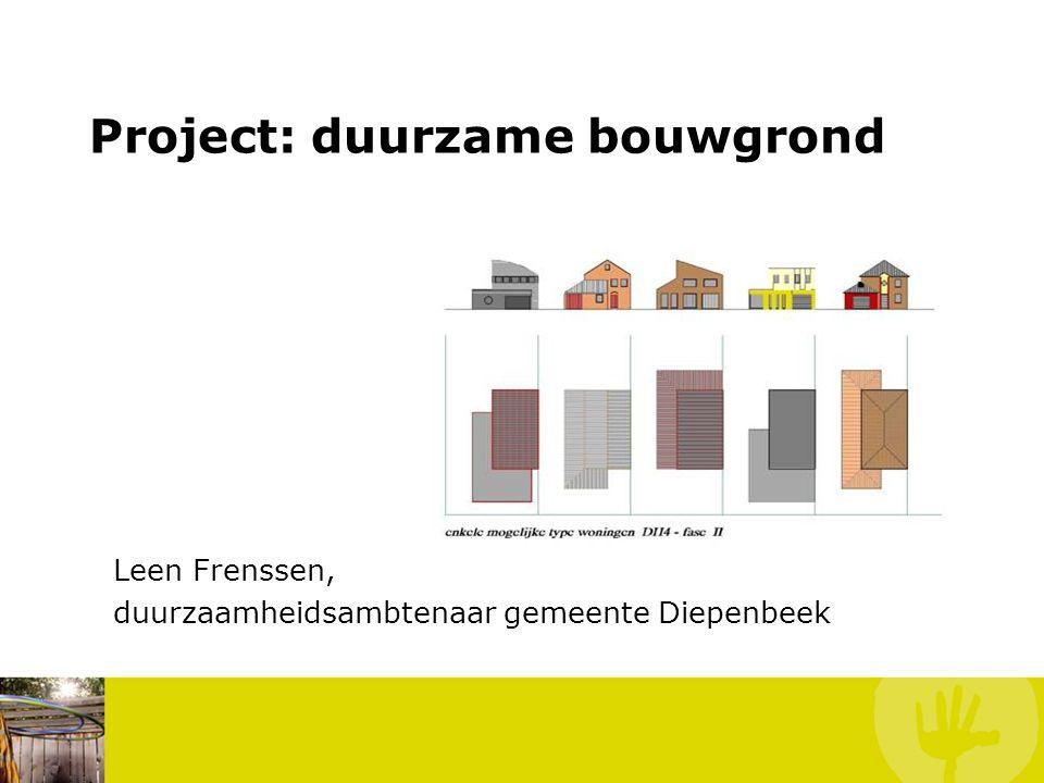Project: duurzame bouwgrond Leen Frenssen, duurzaamheidsambtenaar gemeente Diepenbeek