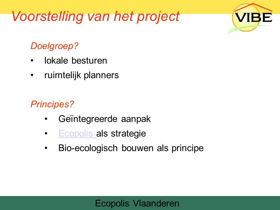 Voorstelling van het project Doelgroep. lokale besturen ruimtelijk planners Principes.