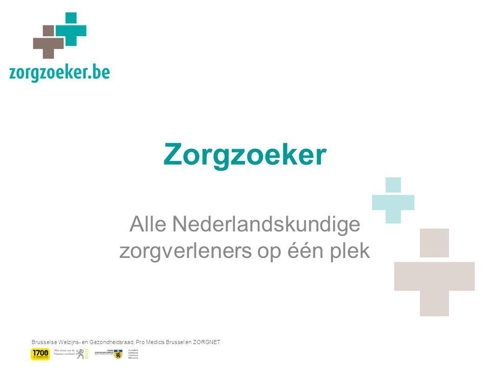 Brusselse Welzijns- en Gezondheidsraad, Pro Medicis Brussel en ZORGNET Zorgzoeker Alle Nederlandskundige zorgverleners op één plek