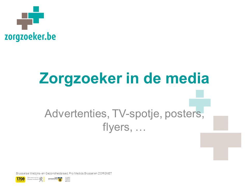 Brusselse Welzijns- en Gezondheidsraad, Pro Medicis Brussel en ZORGNET Zorgzoeker in de media Advertenties, TV-spotje, posters, flyers, …