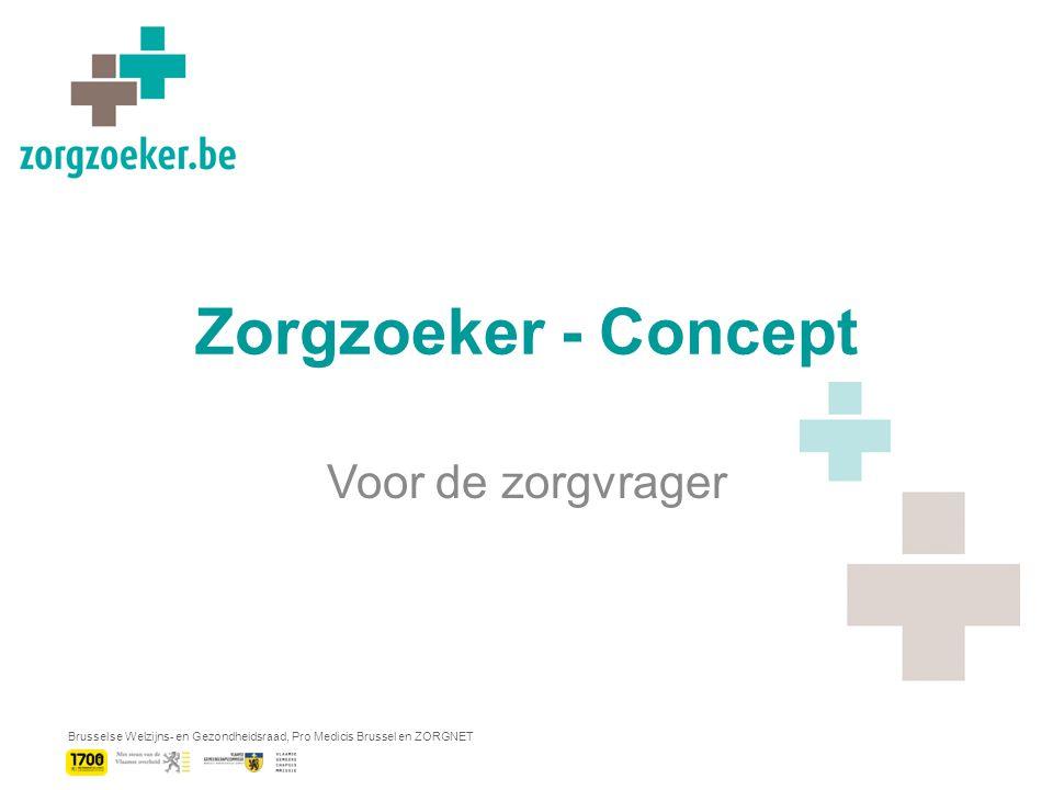 Brusselse Welzijns- en Gezondheidsraad, Pro Medicis Brussel en ZORGNET Zorgzoeker - Concept Voor de zorgvrager