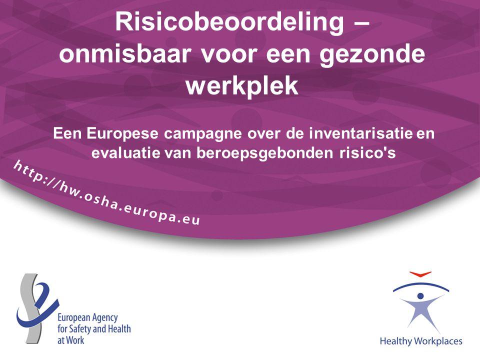 Risicobeoordeling – onmisbaar voor een gezonde werkplek Een Europese campagne over de inventarisatie en evaluatie van beroepsgebonden risico's