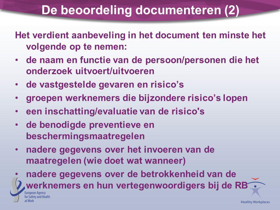 De beoordeling documenteren (2) Het verdient aanbeveling in het document ten minste het volgende op te nemen: de naam en functie van de persoon/person