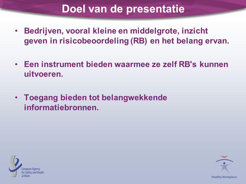 Doel van de presentatie Bedrijven, vooral kleine en middelgrote, inzicht geven in risicobeoordeling (RB) en het belang ervan. Een instrument bieden wa
