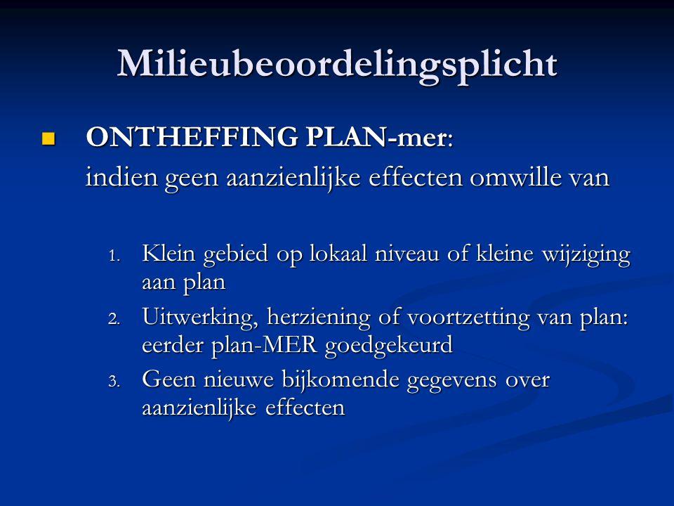 Milieubeoordelingsplicht ONTHEFFING PLAN-mer: ONTHEFFING PLAN-mer: indien geen aanzienlijke effecten omwille van 1.