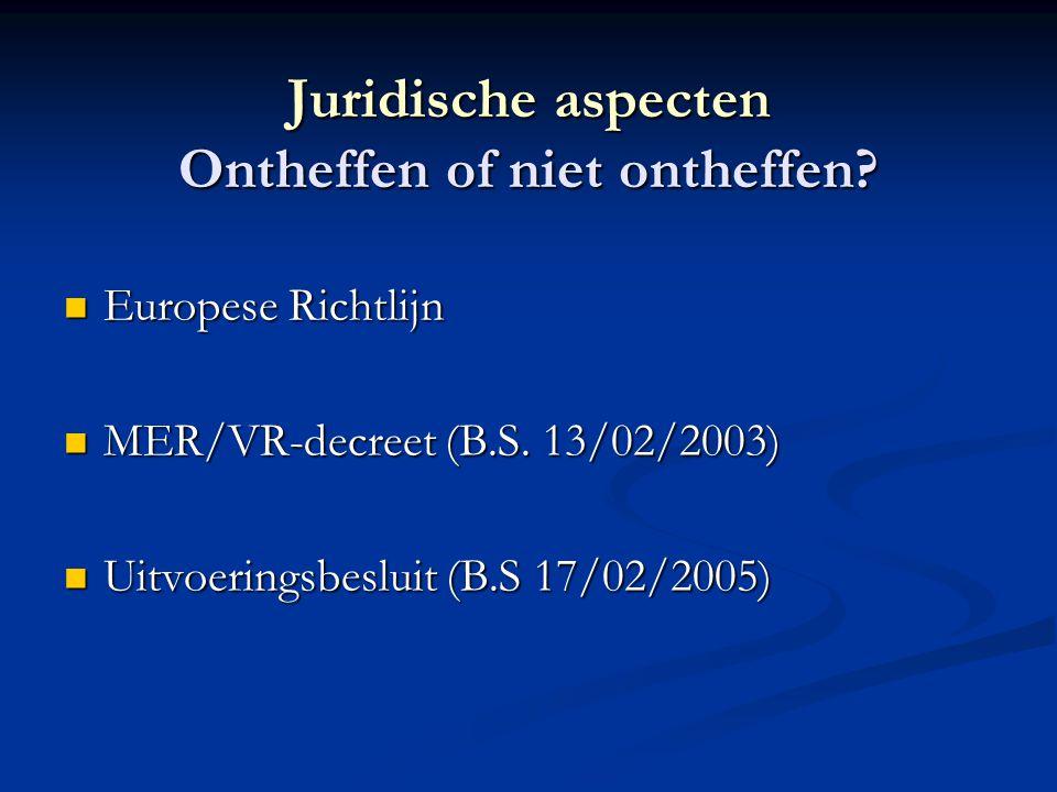 Uitvoeringsbesluit B.S.: 17/02/2005 Van kracht: 27/02/2005 voor project-MER
