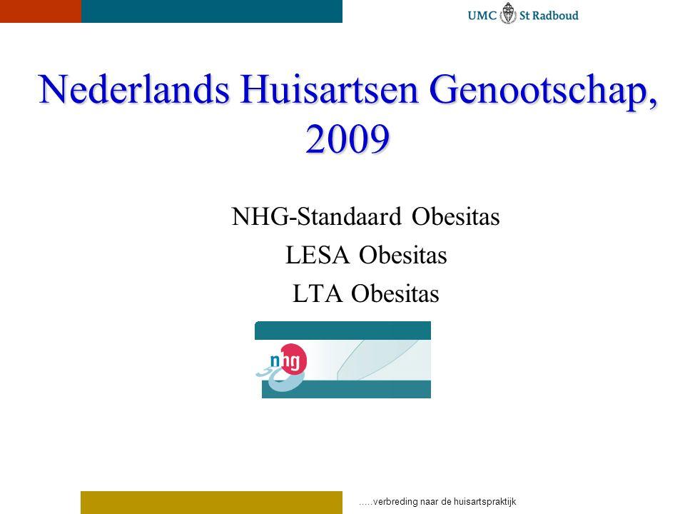 .....verbreding naar de huisartspraktijk Nederlands Huisartsen Genootschap, 2009 NHG-Standaard Obesitas LESA Obesitas LTA Obesitas
