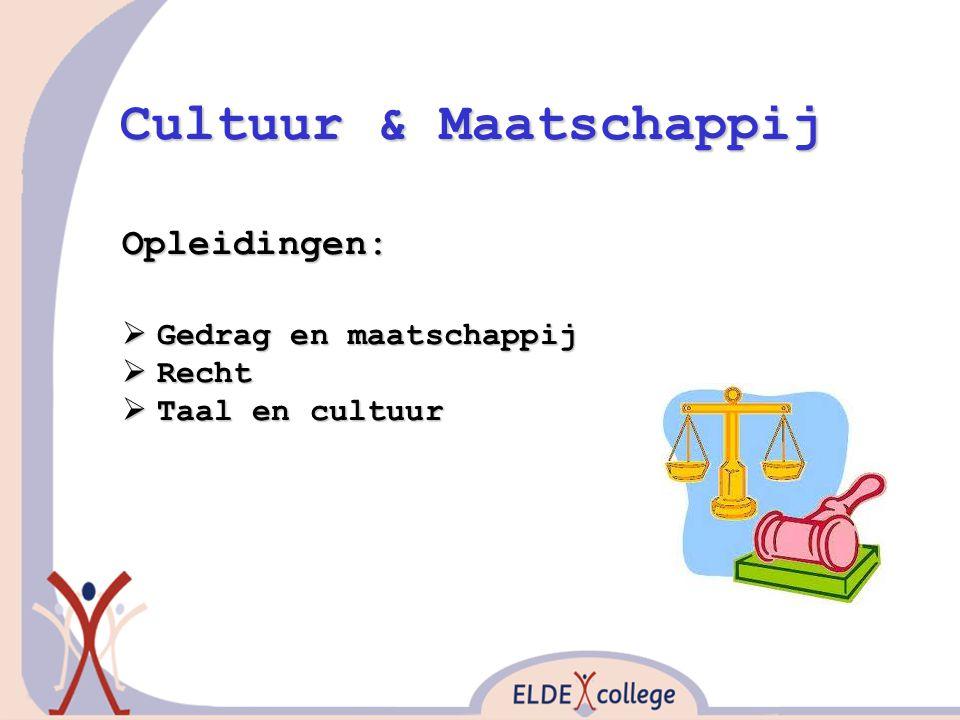 Cultuur & Maatschappij Opleidingen:  Gedrag en maatschappij  Recht  Taal en cultuur