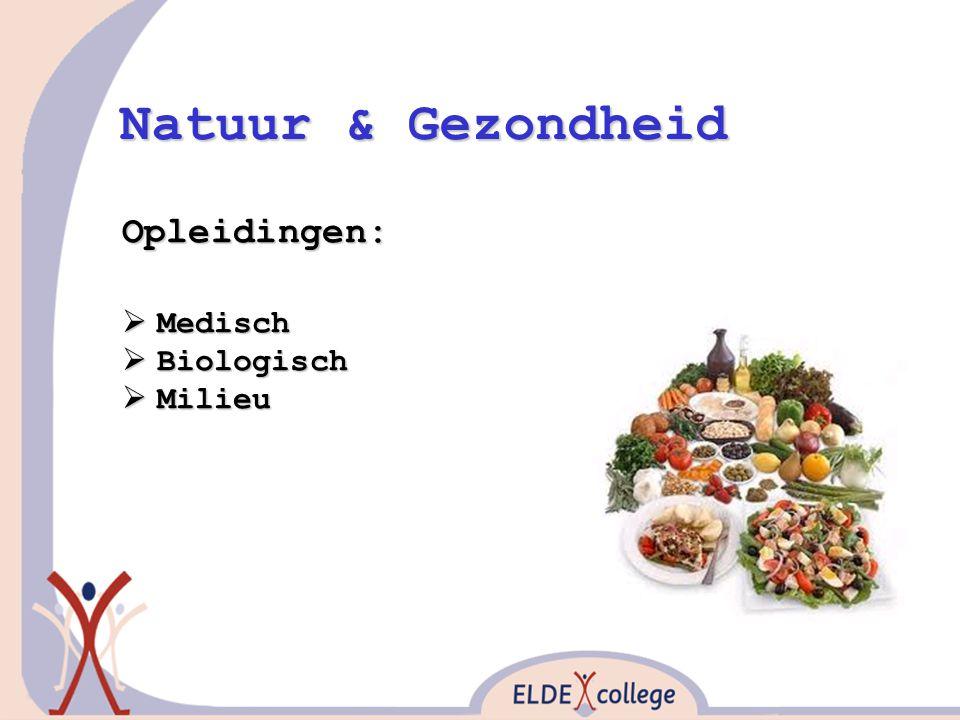 Natuur & Gezondheid Opleidingen:  Medisch  Biologisch  Milieu