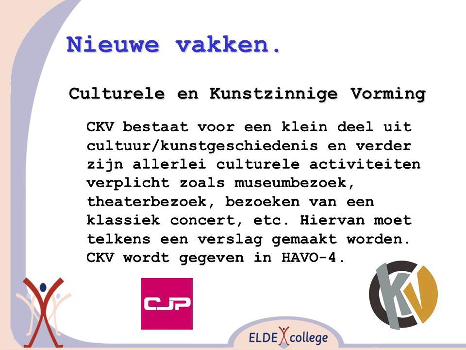 Nieuwe vakken. Culturele en Kunstzinnige Vorming CKV bestaat voor een klein deel uit cultuur/kunstgeschiedenis en verder zijn allerlei culturele activ