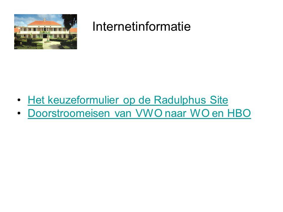 Internetinformatie Het keuzeformulier op de Radulphus Site Doorstroomeisen van VWO naar WO en HBO
