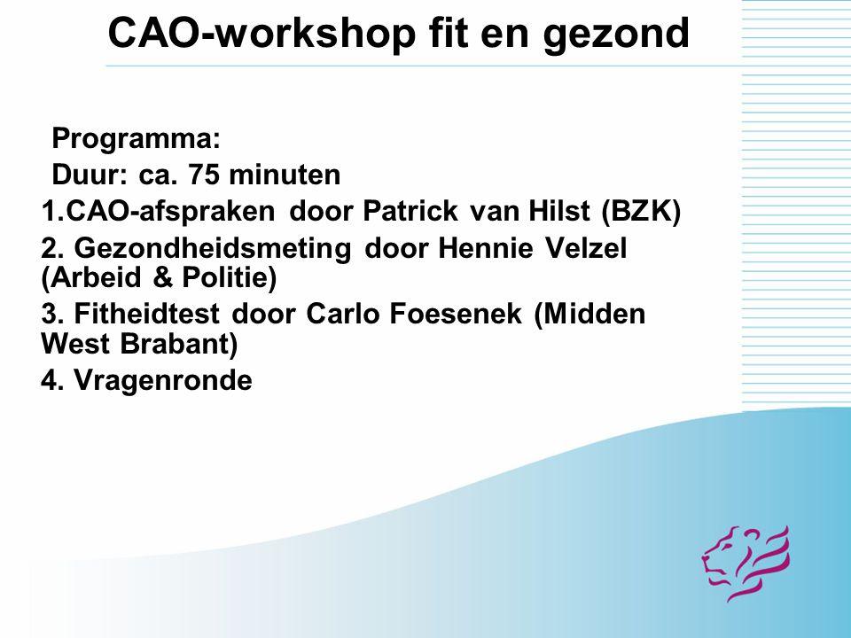 ►CAO 2005-2007: thema duurzame loopbaan ►Fitheid en gezondheid: belangrijke pijlers.