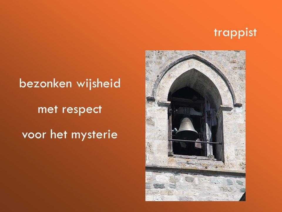 bezonken wijsheid met respect voor het mysterie trappist