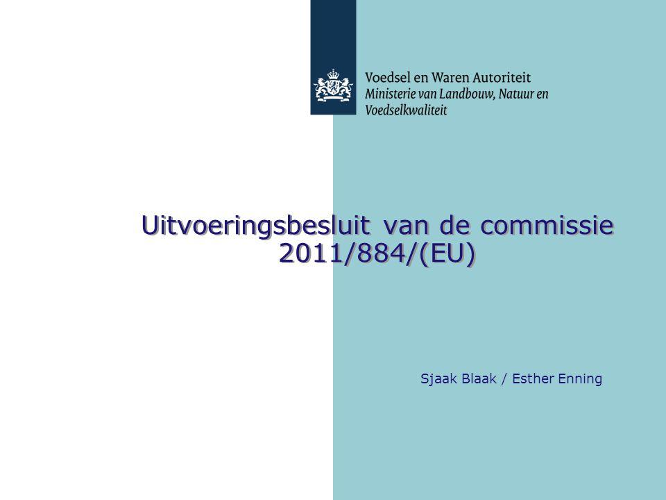 Uitvoeringsbesluit van de commissie 2011/884/(EU) Sjaak Blaak / Esther Enning