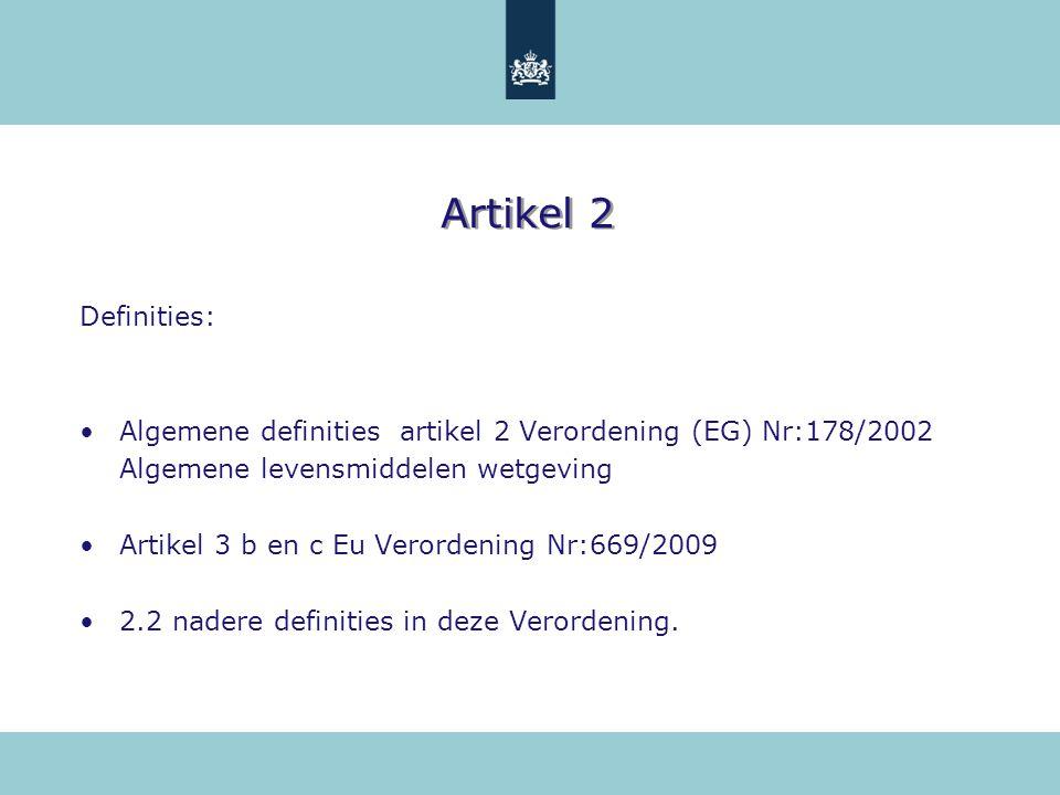 Artikel 2 Definities: Algemene definities artikel 2 Verordening (EG) Nr:178/2002 Algemene levensmiddelen wetgeving Artikel 3 b en c Eu Verordening Nr: