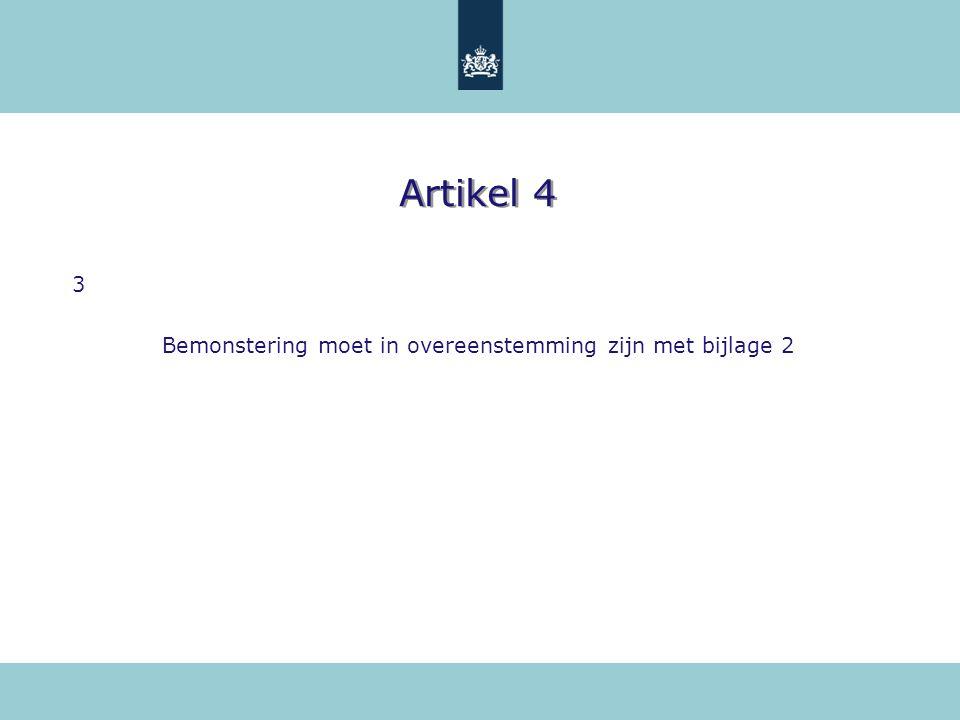 Artikel 4 3 Bemonstering moet in overeenstemming zijn met bijlage 2