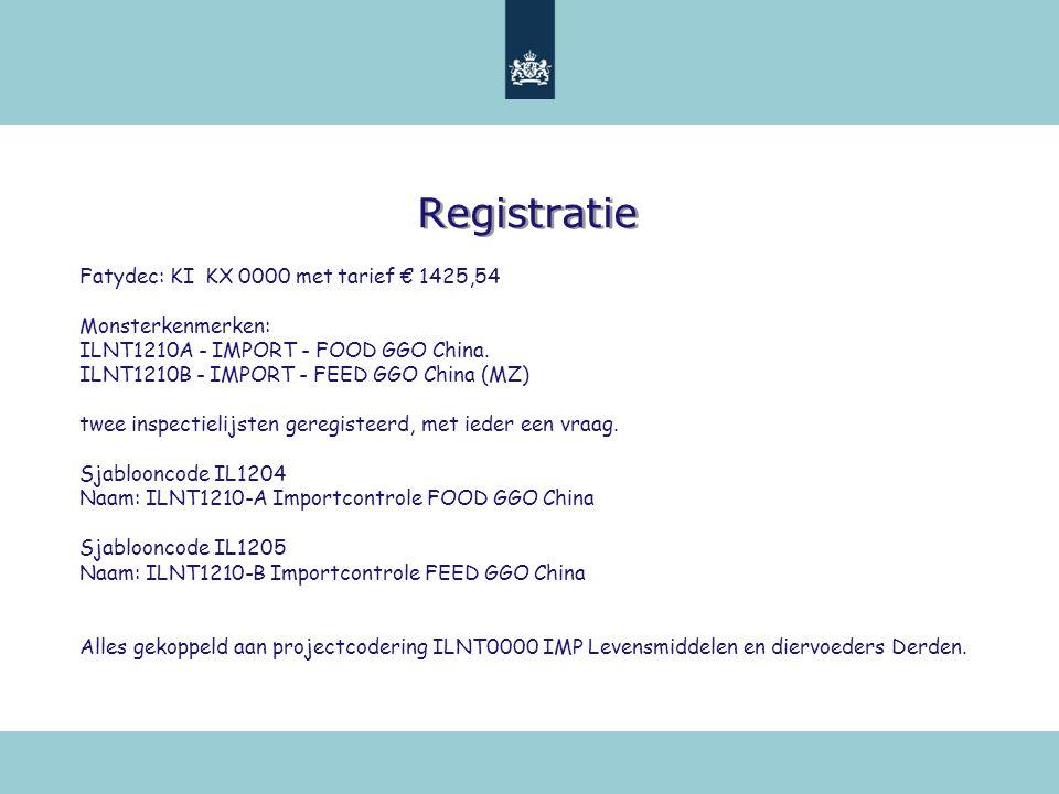 Registratie Fatydec: KI KX 0000 met tarief € 1425,54 Monsterkenmerken: ILNT1210A - IMPORT - FOOD GGO China. ILNT1210B - IMPORT - FEED GGO China (MZ) t