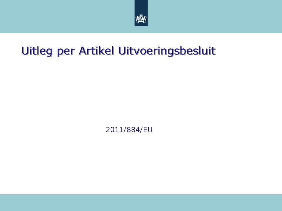 Uitleg per Artikel Uitvoeringsbesluit 2011/884/EU