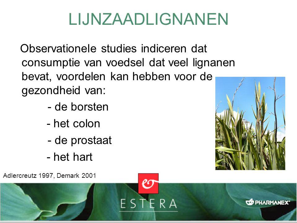 LIJNZAADLIGNANEN Observationele studies indiceren dat consumptie van voedsel dat veel lignanen bevat, voordelen kan hebben voor de gezondheid van: - d